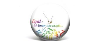 """Button-Uhr Motiv """"ZuSpät 1"""", Zeigerfarbe weiß Vorschaubild"""
